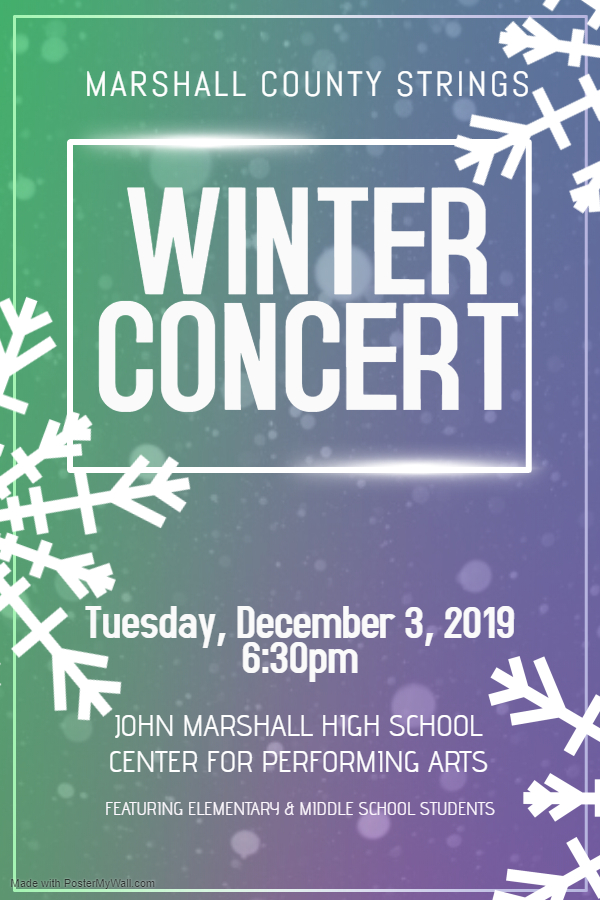 Winter Concert poster. Puple and green with white lettering. The Marshall County Strings Program will present its elementary and middle school Winter Concert on Tuesday, December 3, 2019, at 6:30pm in the John Marshall High School Center for Performing Arts.